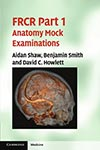 F.R.C.R. Part 1 Anatomy Mock Examinations