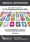 Medical Interviews (2nd Edition): A comprehensive guide to CT, ST & Registrar Interview Skills
